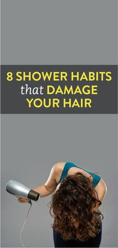 8 Shower Habits That Damage Your Hair
