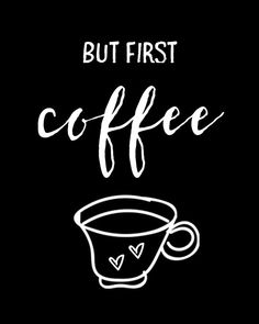 BUT FIRST COFFEE QUOTE PRINTABLE WALL ART  HOW IT WORKS  1. Purchase and pay for the item 2. After a few minutes you will be able to download