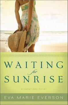 Amazon.com: Waiting for Sunrise (The Cedar Key Series Book #2): A Cedar Key Novel eBook: Eva Marie Everson: Kindle Store