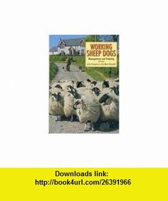 Working Sheepdogs Management and Training (9781852237189) John Templeton, Matt Mundell , ISBN-10: 185223718X  , ISBN-13: 978-1852237189 ,  , tutorials , pdf , ebook , torrent , downloads , rapidshare , filesonic , hotfile , megaupload , fileserve