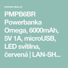 PMPB6BR Powerbanka Omega, 6000mAh, 5V 1A, microUSB, LED svítilna, červená | LAN-SHOP.cz Omega, Lany