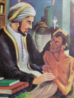 """Muslim doctor Ibn Sina, who we call Avicenna.  His full name history: ˈpur ˈsinɑ (Persian ابن سینا or ابو علی سینا or پور سينا Pur-e Sina; [ˈpuːr ˈsiːnɑː] """"son of Sina""""; c. 980 – June 1037), commonly known as Ibn Sīnā, or in Arabic writing Abū ʿAlī al-Ḥusayn ibn ʿAbd Allāh ibn Sīnā (Arabic أبو علي الحسين بن عبد الله بن سينا) or by his Latinized name Avicenna, was a Persia.  He wrote Book of Healing and Canon of Medicine.  From http://en.wikipedia.org/wiki/Avicenna"""