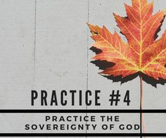 practice #4: practice the sovereignty of God