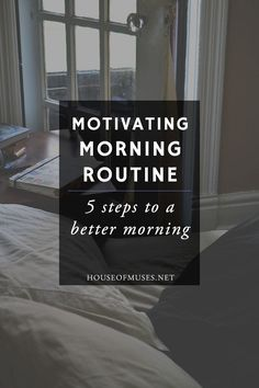 Motivating Morning Routine: 5 steps to a better morning from The House of Muses