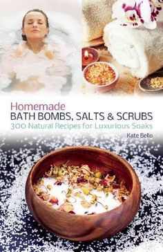 SOOTHE STRESS, HEAL THE BODY, AND SMELL FANTASTIC WITH LUXURIOUS HOMEMADE BATH PRODUCTS A revitalizing bath will transform your day, mood and health like nothing else. Homemade Bath Bombs, Salts Scrub