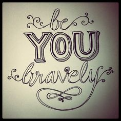 @chelladesign's Instagram photo: Be you bravely. Don't compare yourself to others. Work ardently to discover and create your best self and be courageously authentic and purposeful. #handlettering