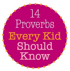 14 essential Proverbs for kids to learn