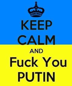 Keep Calm and Fuck putin #putin #huilo