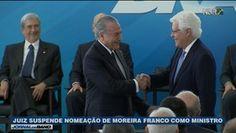 Galdino Saquarema 1ª Página: Juiz suspende nomeação de Moreira Franco como mini...