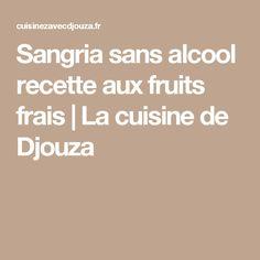 Sangria sans alcool recette aux fruits frais   La cuisine de Djouza