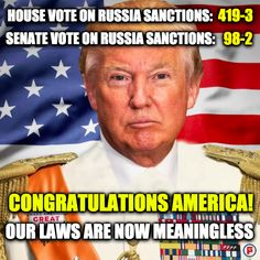 Congress voted overwhelmingly in favor of Russian sanctions in a highly unusual show of non-partisanship. Despite this, trump has chosen not to enforce the sanctions. Does it feel like an dictatorship yet???