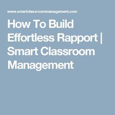How To Build Effortless Rapport | Smart Classroom Management