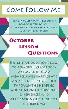 Come Follow Me :: October Lesson Helps.  Insightful questions lead to powerful classroom discussions.  Questions/Teaching Tips for Young Women and Sunday School classes available on blog.