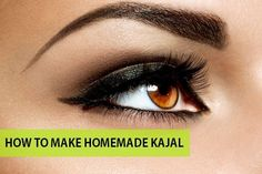 How to Make kajal at Home: Step By Step Procedure