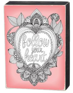 Item # 32155 | Color Sign - Follow Heart | Primitives by Kathy