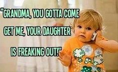 Grandma come get me quotes quote family quote family quotes funny quotes parent quotes humor grandma quotes. / Thought this was cute. But my daughters a GREAT mommie Funny Shit, The Funny, Funny Stuff, Random Stuff, Kid Stuff, That's Hilarious, Random Things, I Smile, Make Me Smile