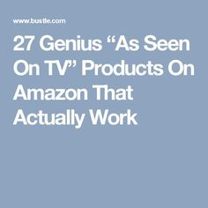 "27 Genius ""As Seen On TV"" Products On Amazon That Actually Work"