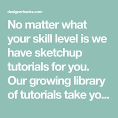 Sketchup Tutorials for Any Skill Level Architect Software, No Matter What, You Really, Learning, Tutorials, How To Make, Sketch, Sketch Drawing, Sketching