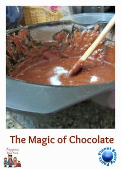 The Magic of Chocolate |Planet Smarty Pants