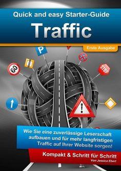 Quick and Easy Starter-Guide: Traffic von Jessica Ebert, http://www.amazon.de/dp/B00BW5SZBI/ref=cm_sw_r_pi_dp_9zAsrb0XGWYYW