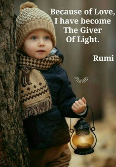 """I Am a giver of light."" ...Because of Love..... Rumi"