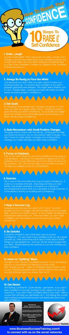 How To Boost Your Self Confidence Info-Graphic - 10 Steps To Boost Your Self Confidence        Connect with us on the social networks :  http://www.BusinessSuccessTraining.com/4    STEVE BLACK  Speaker | Marketing Consultant  (800) 806 1232  steve@businesssuccesstraining.com