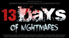 Volume 7 of my royalty free music containing dark drones, atmospheric soundscapes and background music for horror films, dark documentaries and other films. Available from  http://www.thebluemask.com/royalty-free-film-documentary-music-vol-7-13-days-of-nightmares/