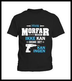MORFAR KAN ORDNE DET rul ned (*Partner Link)