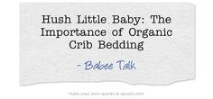 Hush Little Baby: The Importance of Organic Crib Bedding #baby