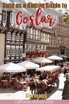 Goslar, Germany - A Quintessential Half-timbered Town in the Harz - California Globetrotter Europe Travel Tips, Travel Destinations, Travel Guides, Travel Pics, Travel Articles, Visit Germany, Germany Travel, European Destination, European Travel