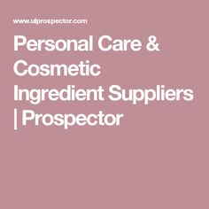 Personal Care & Cosmetic Ingredient Suppliers | Prospector
