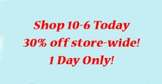 Shop now for 30% off EVERYTHING! Click below for all the details!
