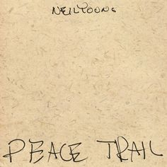 [Leaked] Neil Young – Peace Trail Full Album Download #NeilYoung #PeaceTrail #download #album #albumcrush