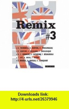 Remix # 3 (French Edition) (9782012358577) Adam Thirlwell , ISBN-10: 2012358578  , ISBN-13: 978-2012358577 ,  , tutorials , pdf , ebook , torrent , downloads , rapidshare , filesonic , hotfile , megaupload , fileserve