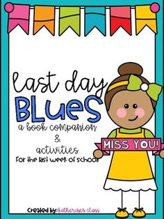 Last Day Blues Book Companion and Last Week of School Activities Fun Writing Prompts, Cool Writing, End Of School Year, School Week, Text To Self, Blues, Class Activities, Writing Activities, Class Teacher