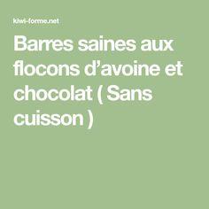 Barres saines aux flocons d'avoine et chocolat ( Sans cuisson )