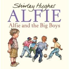 Alfie and the Big Boys, by Shirley Hughes