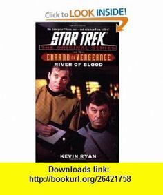 River of Blood (Star Trek The Original Series Errand of Vengeance, Book 3) (9780743446006) Kevin Ryan , ISBN-10: 0743446003  , ISBN-13: 978-0743446006 ,  , tutorials , pdf , ebook , torrent , downloads , rapidshare , filesonic , hotfile , megaupload , fileserve