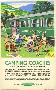 Vintage Travel Poster: Camping Coaches by British Railways for Family Holidays Posters Uk, Train Posters, Railway Posters, Poster Ads, Poster Prints, 1950s Posters, Vintage Travel Trailers, Vintage Travel Posters, Trailers Camping
