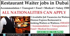 Restaurant Waiter jobs in Dubai. 3 Available job vacancies for Waiters in Donner Express Restaurant. Providing Accommodation + Transport + Food + Medical + Monthly Salary 1500 AED.