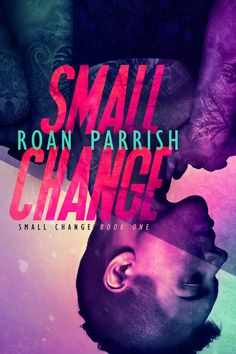 Small Change book cover Roan Parrish  http://amzn.to/2ptQ8PD