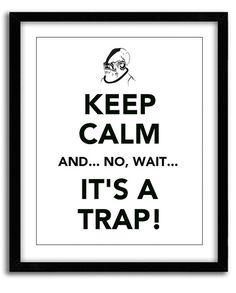"""Star Wars """"Keep Calm"""" Print - Admiral Ackbar - """"It's A Trap"""" (8x10)"""