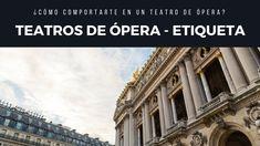 ¿Cómo comportarse en un Teatro de Ópera? - Normas de Etiqueta / MARIA DO...