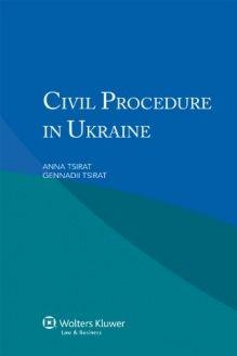 Civil Procedure in Ukraine , 978-9041140326, Anna Tsirat, Kluwer Law International