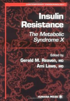 Insulin Resistance: the Metabolic Syndrome X (Contemporary Endocrinology) by Gerald M. Reaven. $107.32. Publisher: Humana Press; 1st edition (April 15, 1999). 384 pages