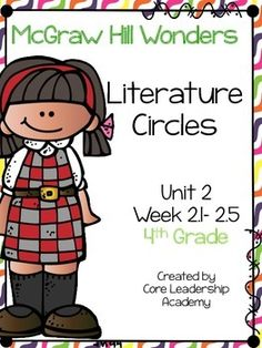 McGraw Hill Wonders Literature Circles~ 4th Grade Unit 2 Week 1-5This product contains literature circle graphic organizers for your on level, approaching,ell, and beyond  level reader groups.CLICK the GREEN STAR beside my picture to FOLLOW ME!You will be able to receive FREEBIES and stay up-to-date on my newest products and sales!!!!