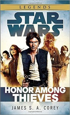 Honor Among Thieves: Star Wars (Star Wars - Legends): James S.A. Corey: 9780345546876: Amazon.com: Books