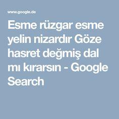 Esme rüzgar esme yelin nizardır Göze hasret değmiş dal mı kırarsın - Google Search