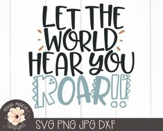 Excited to share this item from my shop: Let The World Here You Roar Svg File Dinosaur Svg Cricut Svg File Silhouette Dxf File Cricut Svg Files Free, Cricut Fonts, As You Like, Let It Be, Baby Svg, Halloween Quotes, Cricut Creations, Free Baby Stuff, Silhouette Projects
