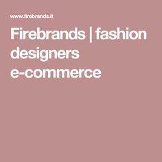 Firebrands   fashion designers e-commerce